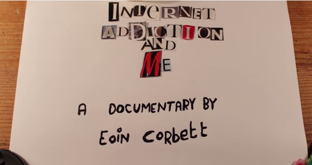 Internet Addiction and Me by Eoin Corbett